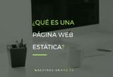 Que es una pagina web estatica